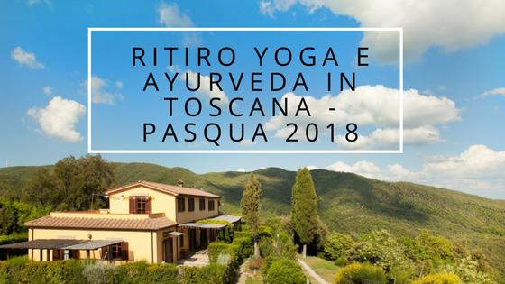 Ritiro yoga e ayurveda in toscana - Pasqua 2018