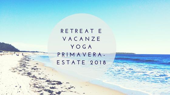 Retreat e Vacanze Yoga Primavera-Estate 2018