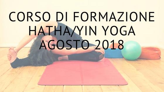 Corso full immersion di formazione in Hatha:Yin Yoga Agosto 2018