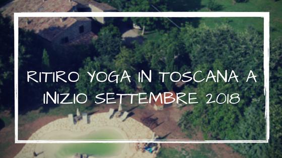 Ritiro Yoga in Toscana inizio settembre 2018